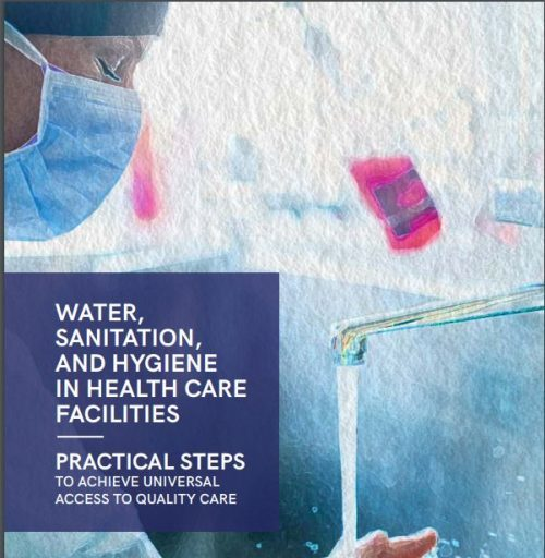 Water, sanitation, and hygiene in health care facilities